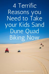 4 Terrific Reasons you Need to Take your Kids Sand Dune Quad Biking Now- Travel With Meraki