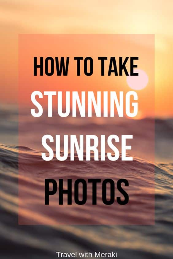 Sunrise photography tips