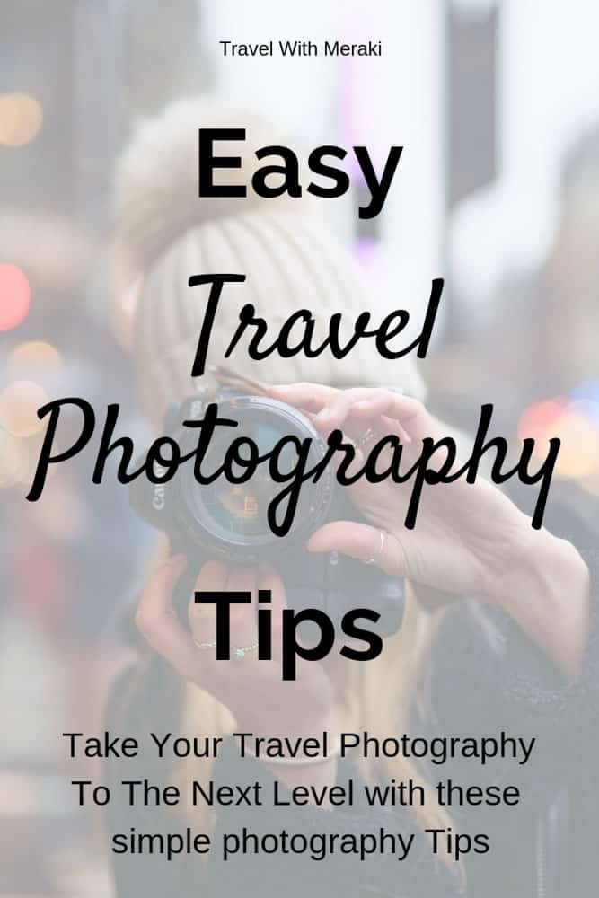 Photography for beginners tips for travel photography. Find easy ways to make your photos amazing. #photography #photographytips #photographyforbeginners #travelphotography #travelphotographytips