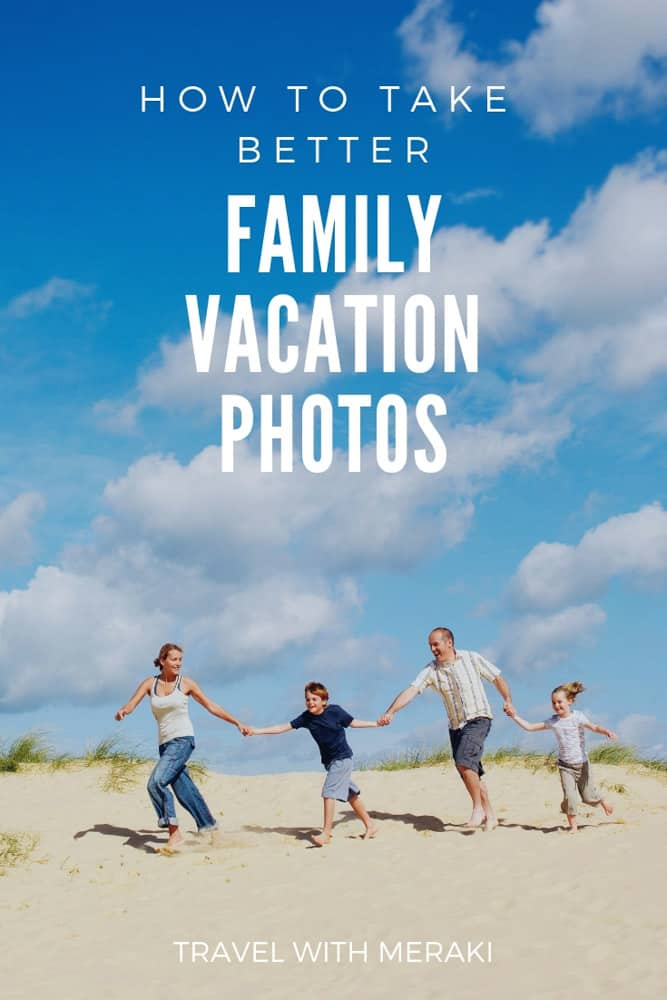 Easy Photography Tips For Your Next Family Vacation. How To take better vacation pictures with simple photography hacks. #familyphotography #familyvacation #vacationphotos #travelphtography