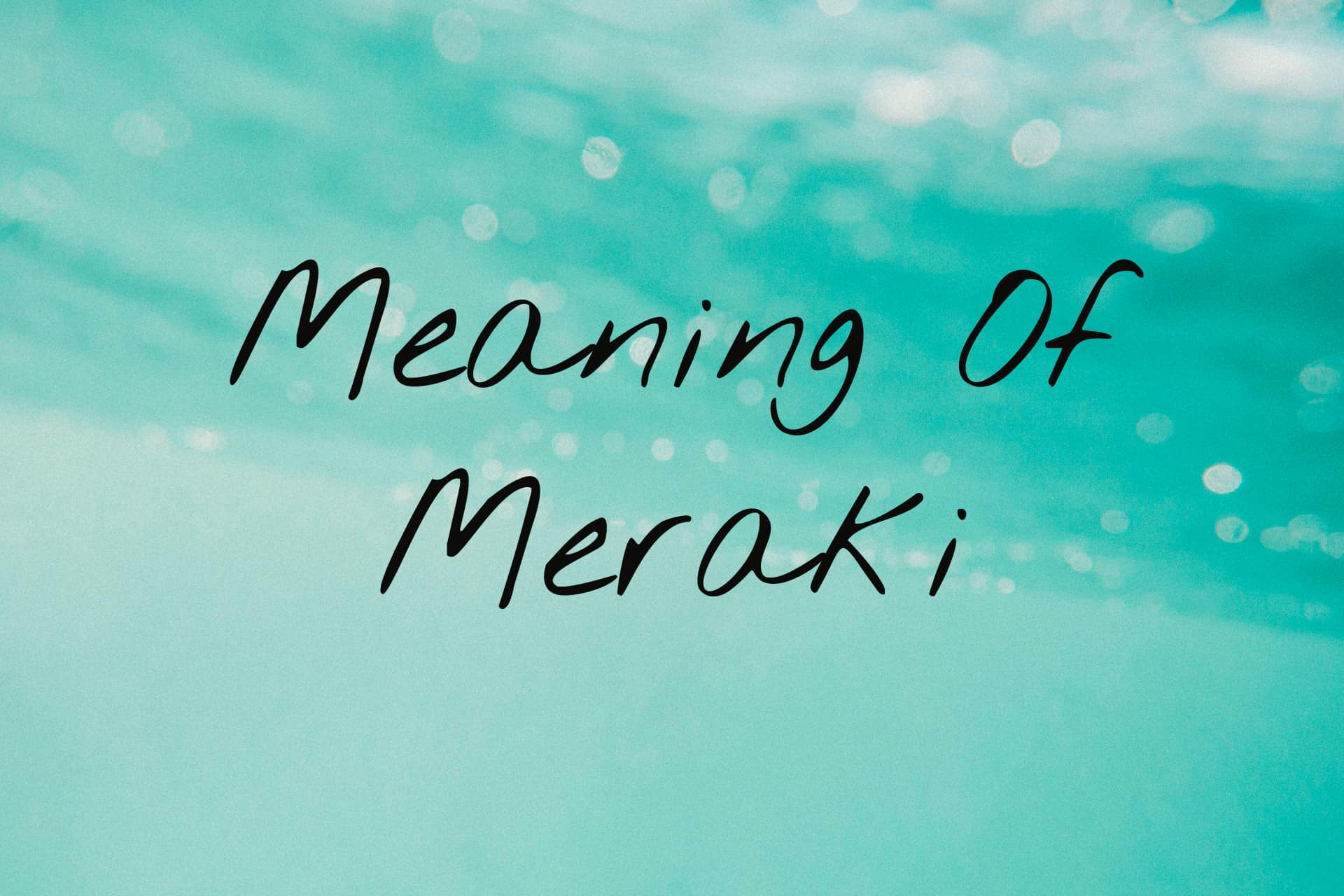 What does Meraki Mean